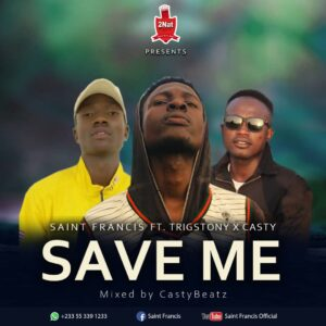 Saint Francis Ft Trigstony&Casty Save Me(Mixed by Casty)
