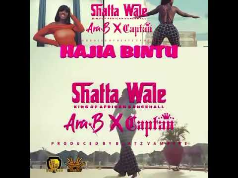 Shatta Wale – Hajia Bintu ft. Ara B & Captan (Official Video + Audio)