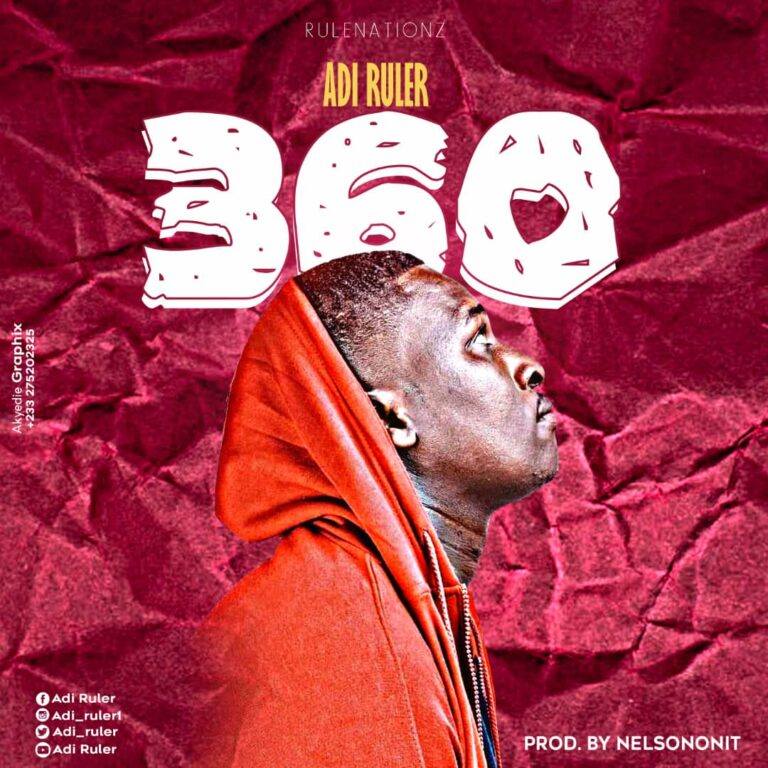 Adi Ruler – 360 (Prod. by Nelsononit)