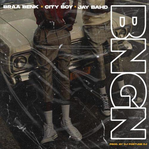 Braa Benk – BNGN ft City Boy & Jay Bahd