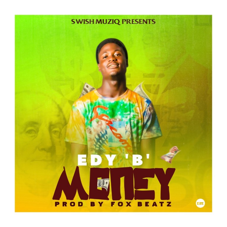 Edy B – Money (Prod. by Foxbeatz)
