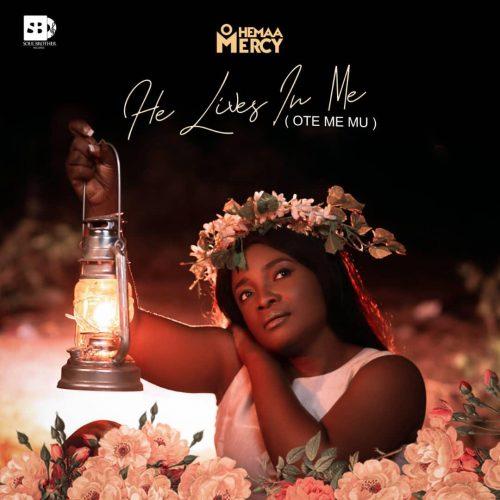 Ohemaa Mercy – He Lives In Me ft. MOG Music (Ote Mi Mu)