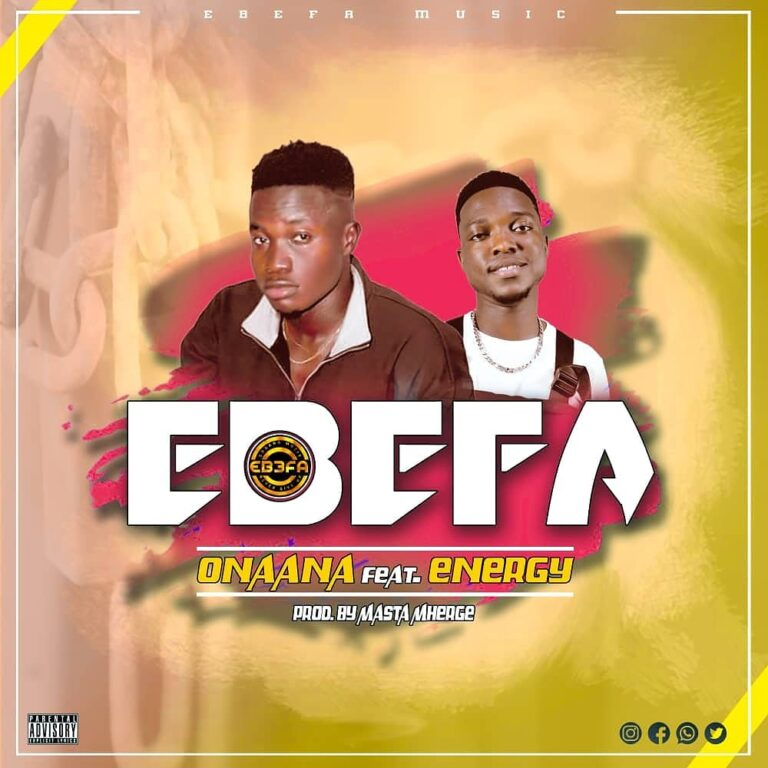 Onaana ft Energy – Ebefa (Prod by Masta Mherge)