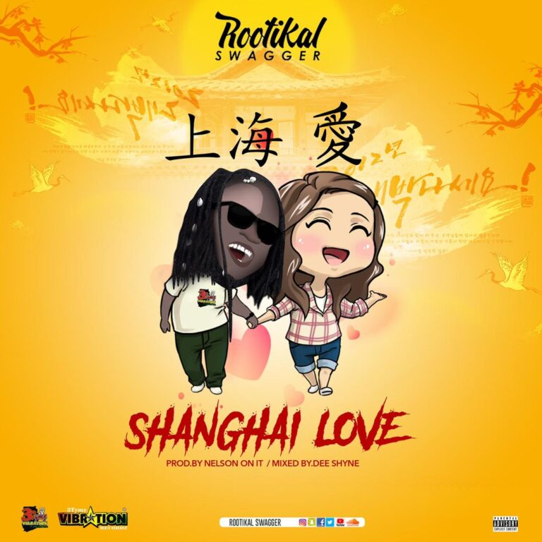 Rootikal Swagger – Shanghai Love