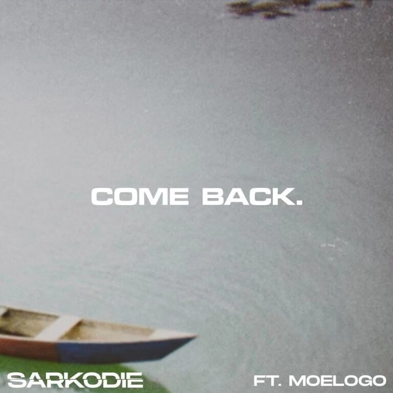 Sarkodie – Come Back Ft. Moelogo (Prod. By MOG)