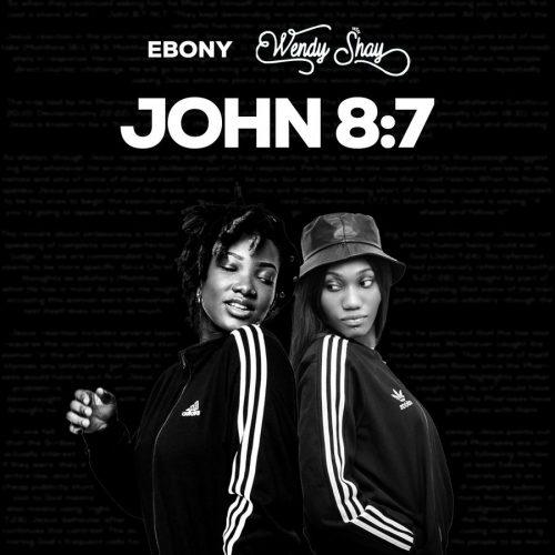 Ebony Reigns & Wendy Shay – John 8:7