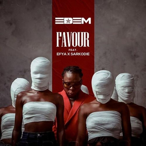 Edem – Favour ft. Sarkodie & Efya
