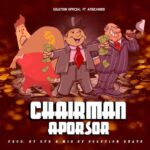 Solution Official - Chairman Aporsor Ft AfricanBoi (Prod.By OFD & Mix By Solution Beatz)