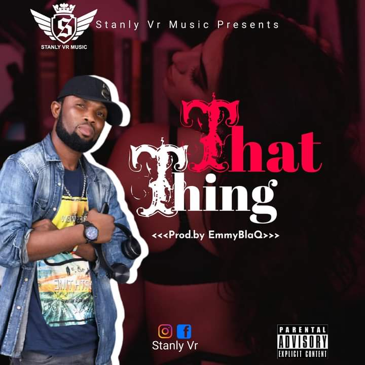 Stanly VR – Like that thing (Prod by emmyBlaQ)