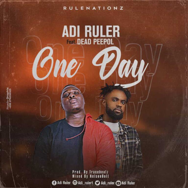 Adi ruler – One Day Ft DeadPeepol (Prod by TraceBeatz)