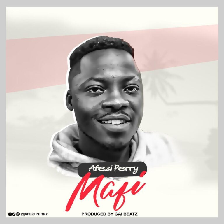Afezi Perry – Mafi [M&M by HopeNebeat]