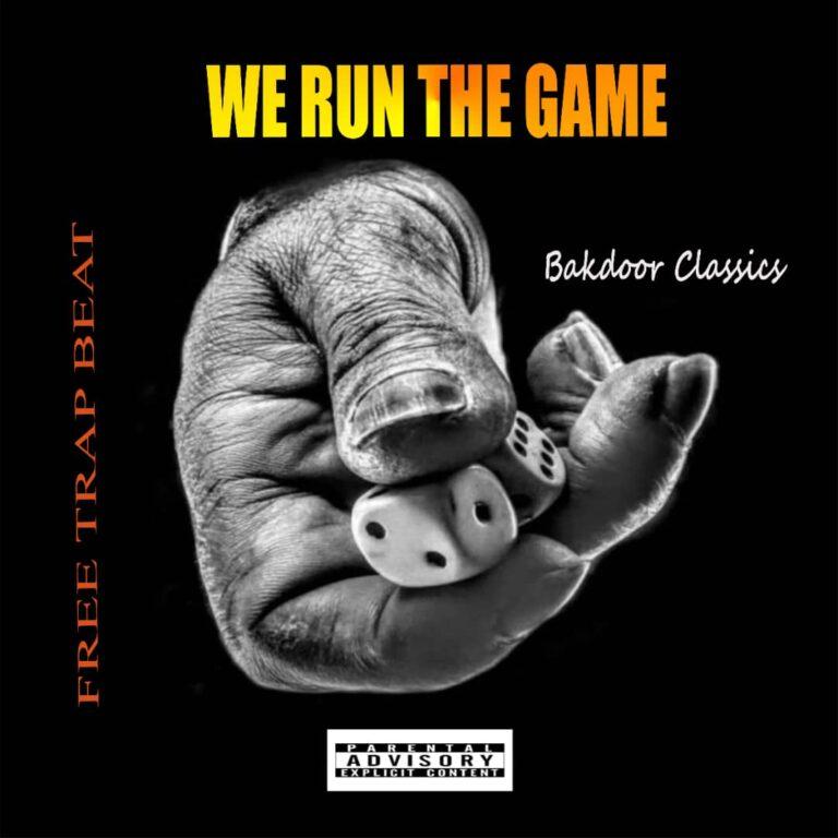 Bakdoor Classics – We Run The Game (Free Beat)