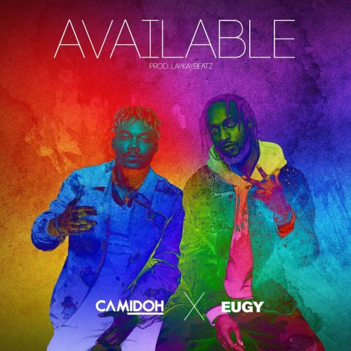Camidoh – Available ft Eugy