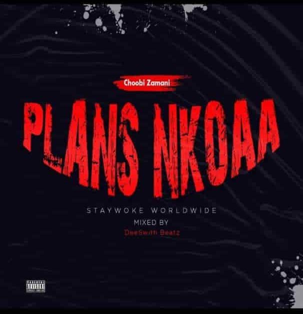 Choobi Zamani – Plans Nkoa
