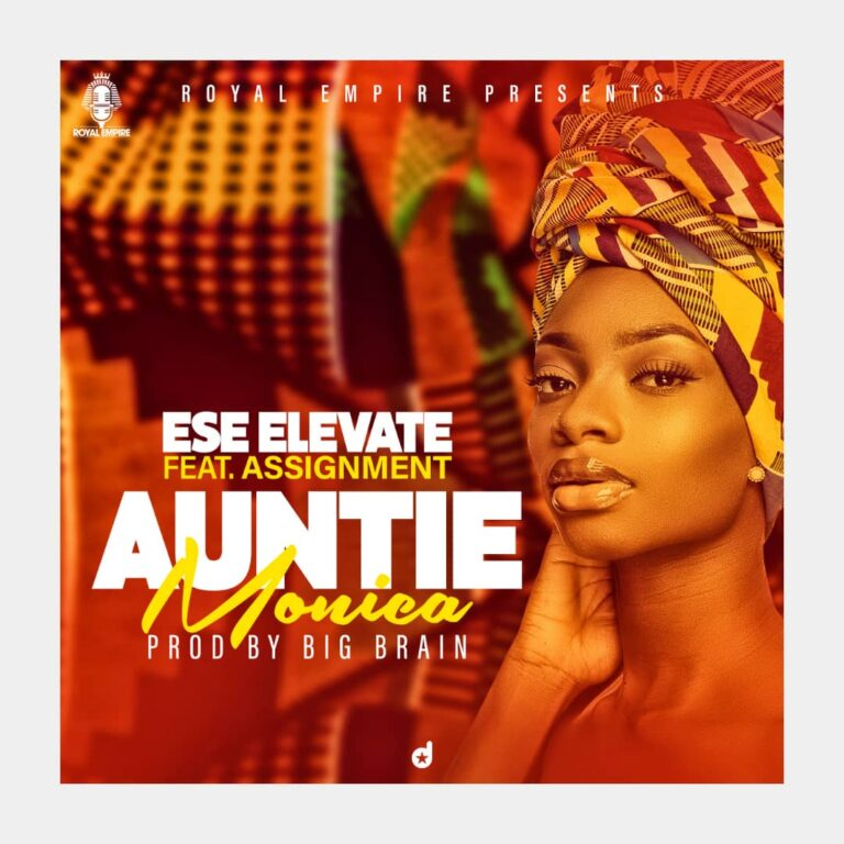 Ese Elevate ft Assignment – Auntie Monica (Prod. By Big Brain)