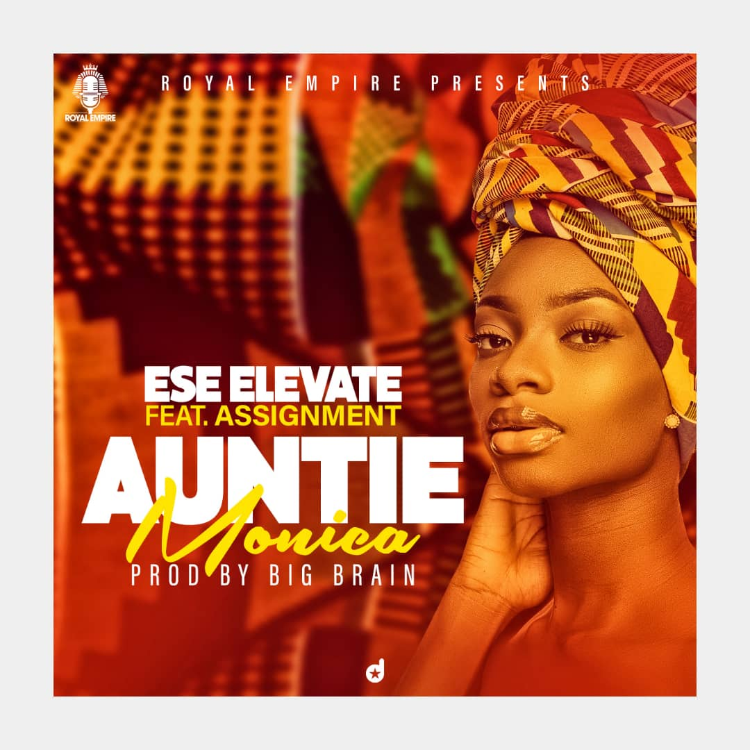 Ese Elevate ft Assignment- Auntie Monica. Prod. By Big Brain