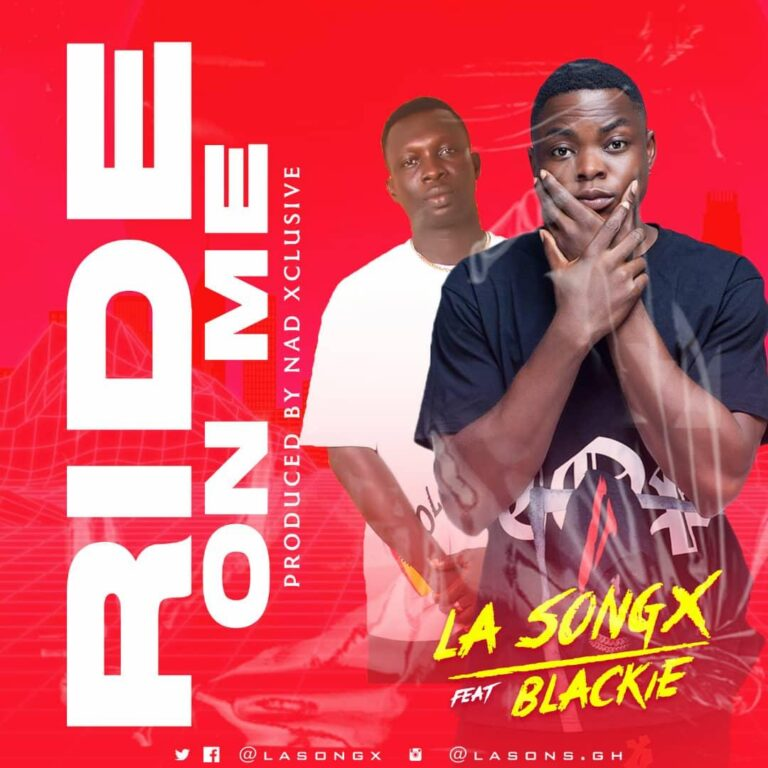 LA Songx – Ride On Me ft Blackie