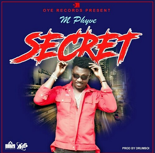 M Phyve – Secret (Prod. by Drumboi)