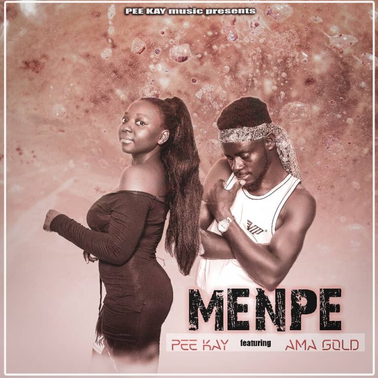 Pee Kay ft Ama Gold – Menpe (M&M by Kwamebeatz)