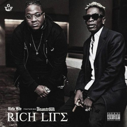 Shatta Wale – Rich Life feat. Disastrous