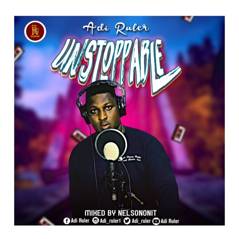Adi Ruler – Unstoppable (prod. by Nelsononit)