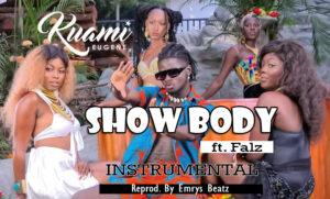 Kuami-Eugene-ft-Falz-Show-Body-Official