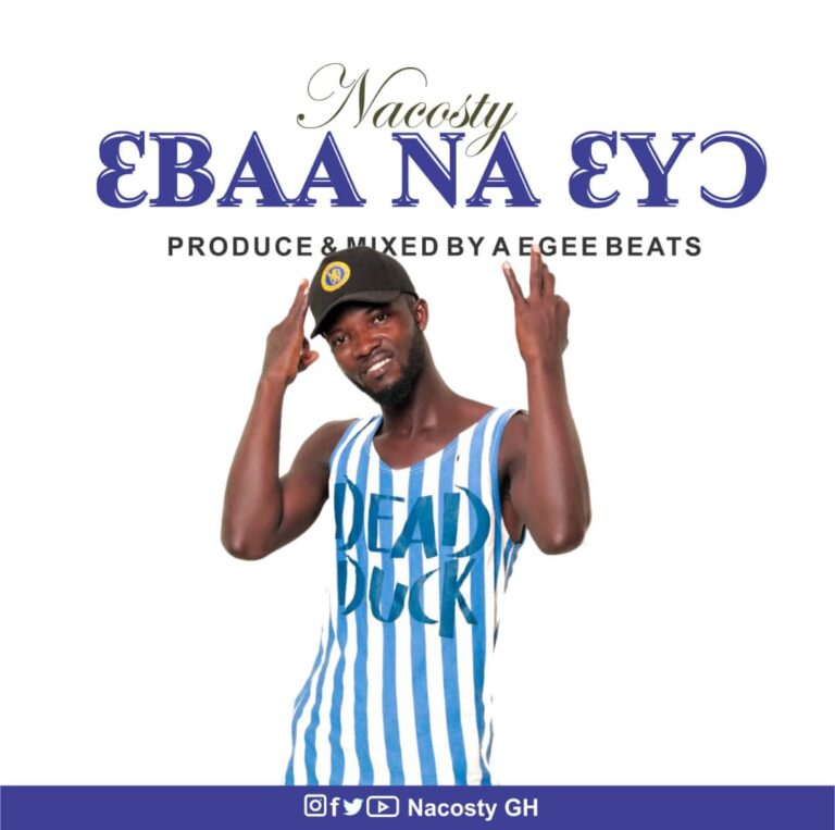 Nacosty – Eba Na Eyo (Prod. by Agee Beatz)