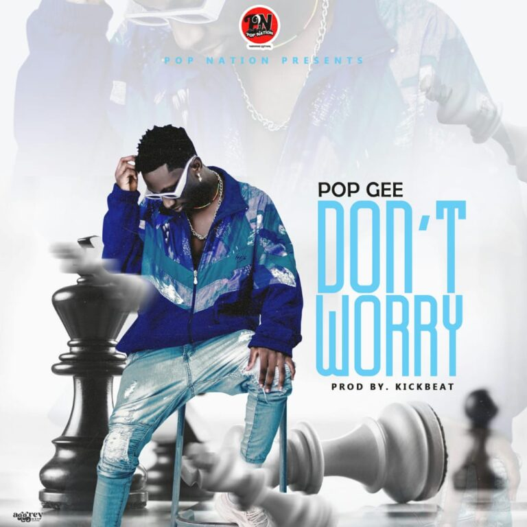 PopGee – Dont Worry (Mastered By Kickbeatz)