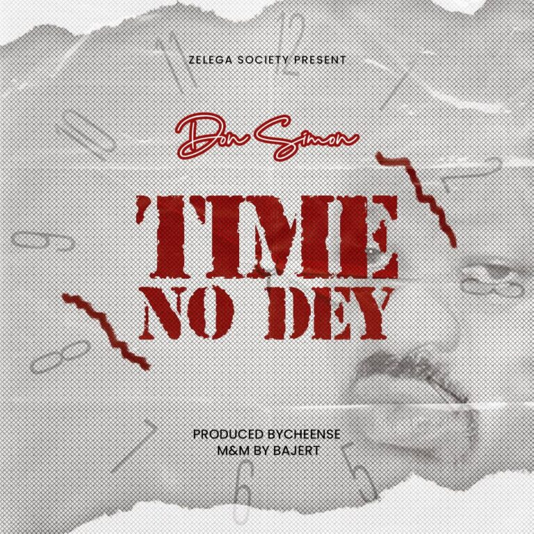 Don Simon – Time No Dey