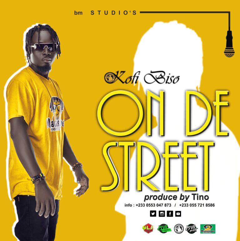 Kofi Biso – On De Street (prod. by Tino)