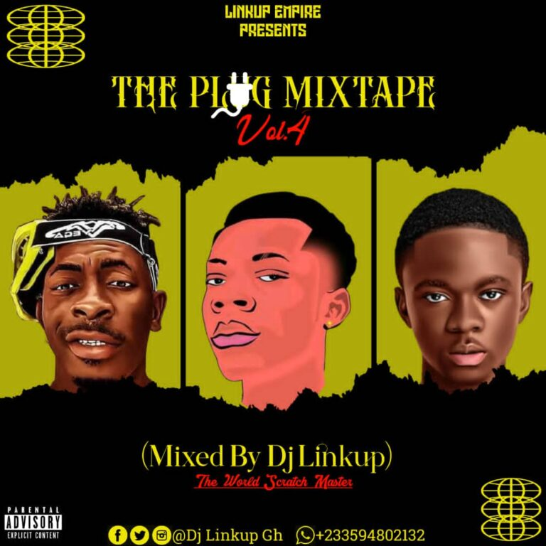 The Plug Mixtape Vol. 4 (Mixed By Dj Linkup)