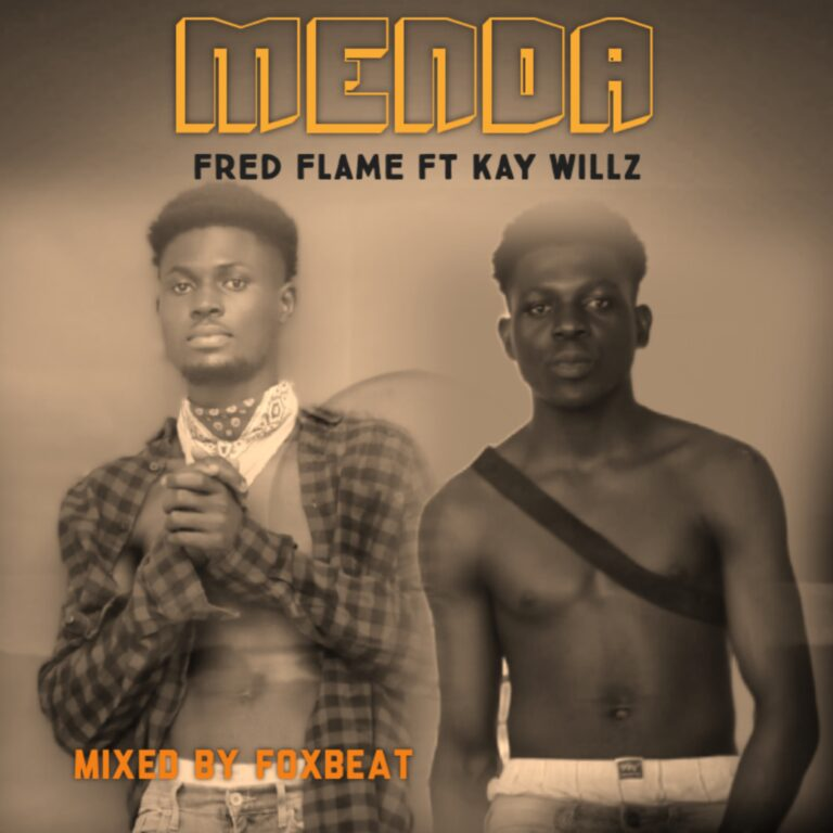 Fred Flame ft Kay Willz – Menda (mix by DatmixLord)
