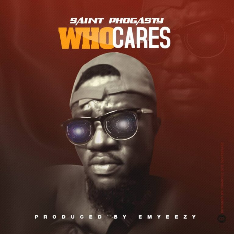 Saint Phogasty – Who Cares (full audio) mp3 download