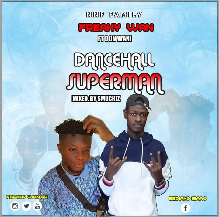 Freaky Wan – Dancehall SuperMan ft Don Wani