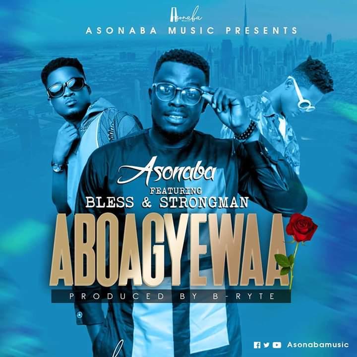 Asonaba – Aboagyewaa ft Bless & Strongman