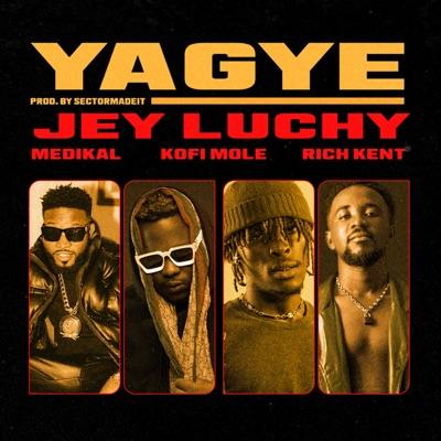 Jey Luchy – Yagye ft Rich Kent, Kofi Mole & Medikal