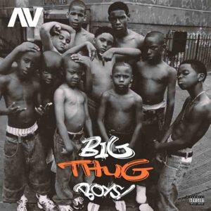 AV – Big Thug Boys (If You Get A Woman Hold Am Tight Ooo)-ghflamez.com