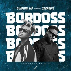 Quamina Mp – Bordoss ft. Sarkodie